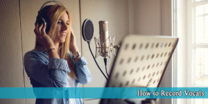 Read more about the article How to Record Vocals – 5 Ways to Better Sounding Vocals!