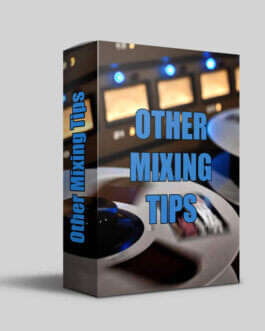 """""""Other Mixing Tips"""" – by Mixing Tips"""