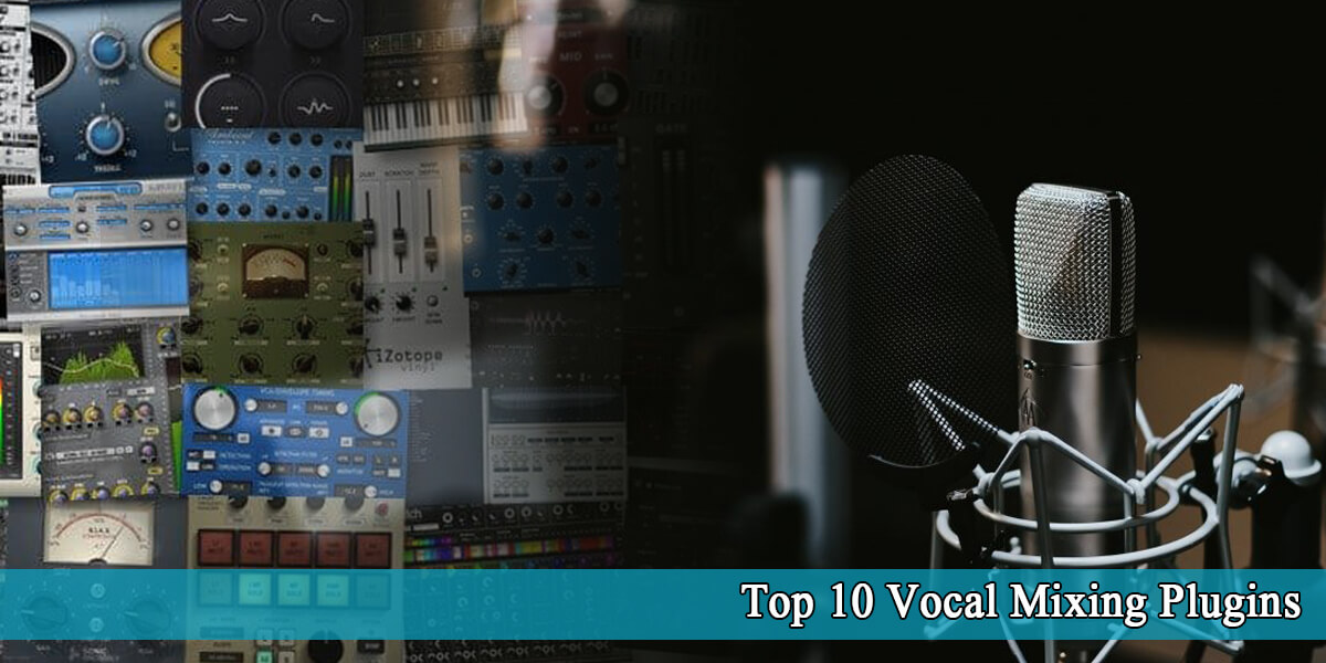 You are currently viewing 10 Vocal Mixing Plugins: Get the Best for Your Vocals!