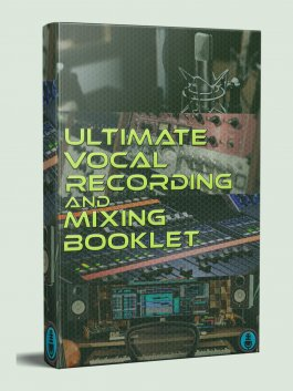 ultimate vocal recording and mixing booklet