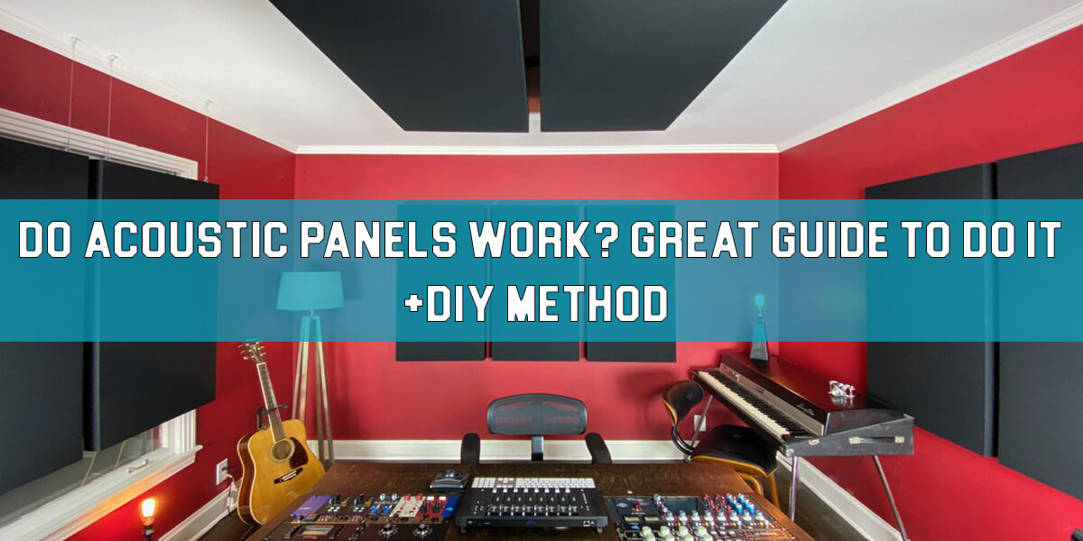 Read more about the article Do Acoustic Panels Work? Great Way To Do It + DIY Method