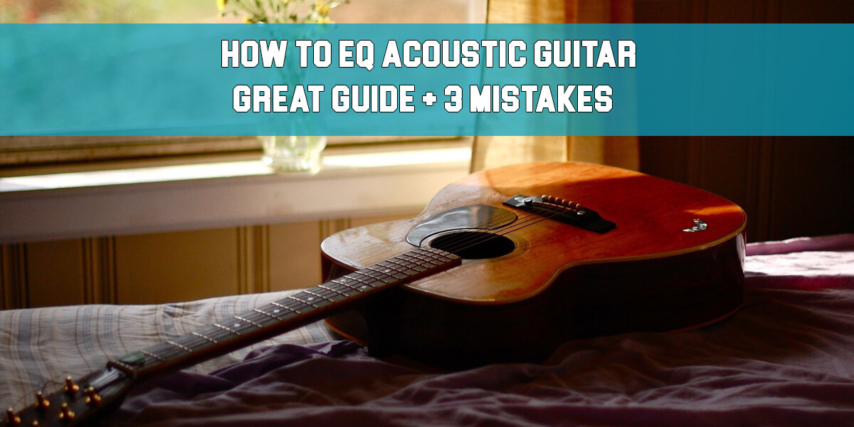 how to eq acoustic guitar feat