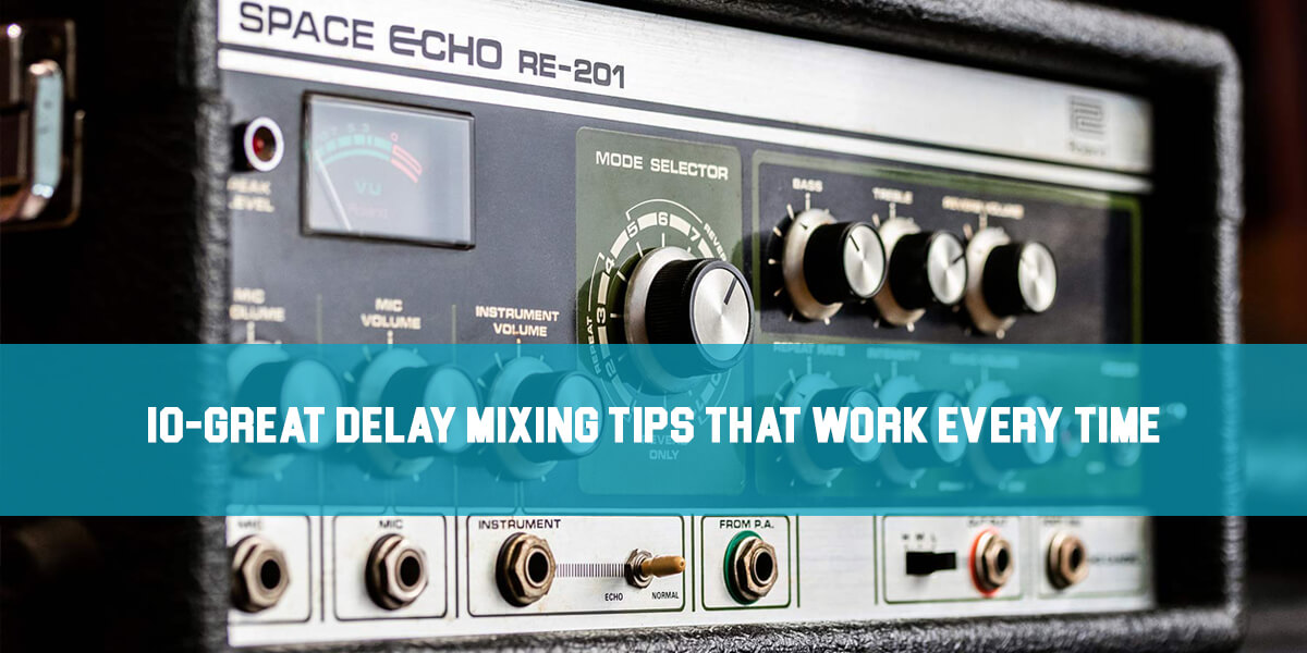 delay mixing tips feat