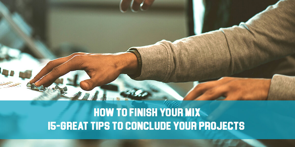 how to finish your mix feat